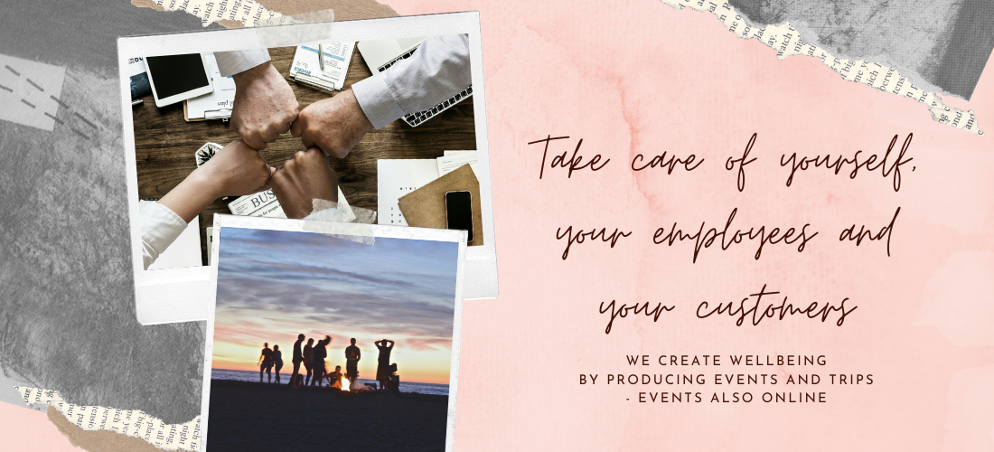 we create wellbeing by producing events and trips - events also online